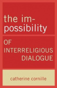 The Im-Possibility of Interreligious Dialogue