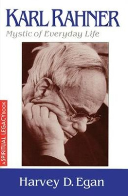 Karl Rahner: Mystic of Everyday Life (The spiritual legacy series)