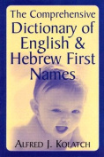 The Comprehensive Dictionary of English & Hebrew First Names