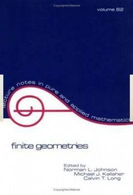 Finite Geometries: Proceedings of a Conference in Honor of t.g. Ostrom (Lecture Notes in Pure and Applied Mathematics)
