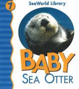 Baby Sea Otter (SeaWorld Library S.) [Board book]