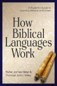 How Biblical Languages Work