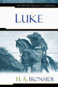 Luke (Ironside Expository Commentaries