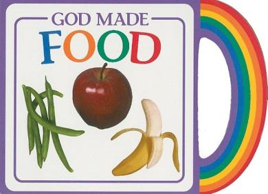God Made Food (God Made...) [Board book]