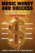Music, Money and Success - The Insider's Guide to Making Money in the Music Business (Music, Money & Success