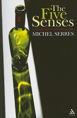 Five Senses: A Philosophy of Mingled Bodies (Athlone Contemporary European Thinkers S.)