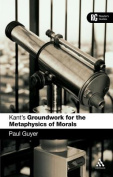 "Kant's ""Groundwork for the Metaphysics of Morals"""