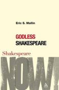 Godless Shakespeare