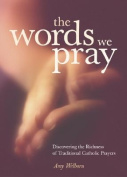 The Words We Pray