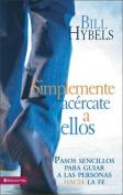 Simplemente Acercate A Ellos [Spanish]