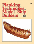 Planking Techniques for Model Ship Builders
