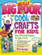 Really Big Book of Cool Crafts for Kids