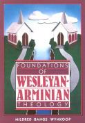 Foundations of Wesleyan- Arminian Theology