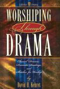 Worshiping Through Drama