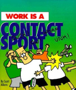 Work is a Contact Sport