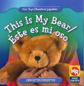 This Is My Bear/Este Es Mi Oso