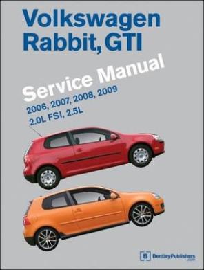 Volkswagen Rabbit, GTI (A5) Service Manual: 2006, 2007, 2008, 2009: 2.0l Fsi, 2.5l