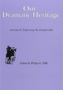 Our Dramatic Heritage
