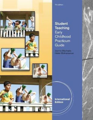 Student Teaching: Early Childhood Practicum Guide, International Edition