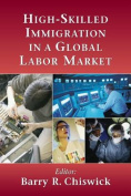 High-Skilled Immigration in a Global Labor Market