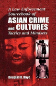 A Law Enforcement Sourcebook of Asian Crime and Cultures