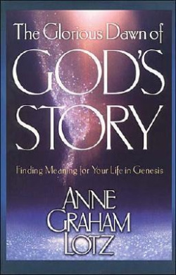 The Glorious Dawn of God's Story: Finding Meaning for Your Life in Genesis