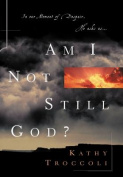 Am I Not Still God