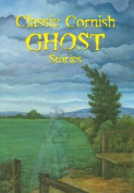 Classical Cornish Ghost Stories