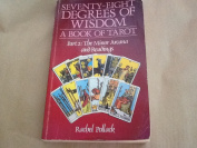 Seventy Eight Degrees of Wisdom: Book of Tarot