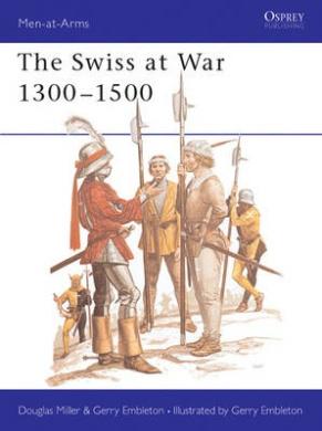 The Swiss at War, 1300-1500 (Men-at-arms)