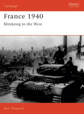 France, 1940: Blitzkrieg in the West (Osprey Campaign S.)
