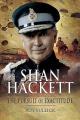 "The Biography of General Sir John ""Shan"" Hackett GCB DSO MC"