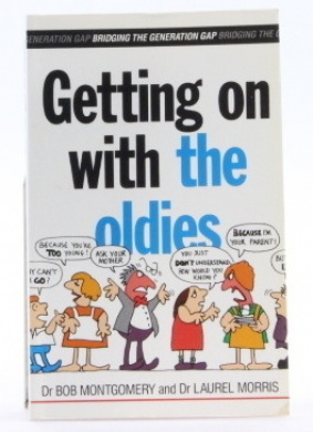 Getting on with the Oldies: Better Relationships with Parents and Other Adults