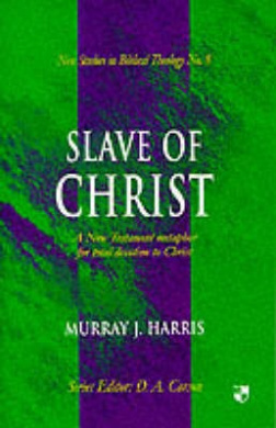 Slave of Christ (New Studies in Biblical Theology)