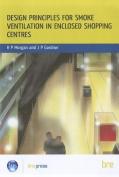 Design Principles for Smoke Ventilation in Enclosed Shopping Centres