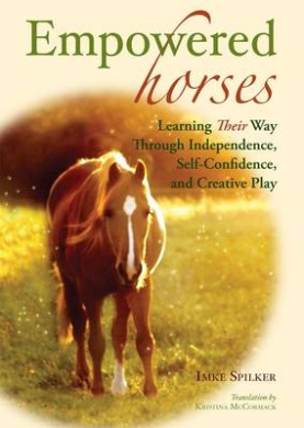 Empowered Horses: Learning Their Way Through Independence, Self-confidence and Creative Play