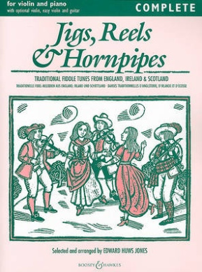 Jigs, Reels and Hornpipes: Traditional Fiddle Tunes from England, Ireland and Scotland: For Violin and Piano, with Optional Violin, Easy Violin and Guitar