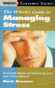 "The ""Which?"" Guide to Managing Stress"