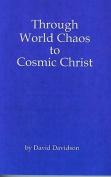 Through World Chaos to Cosmic Christ