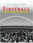 "The ""Guardian"" Book of Football"