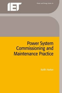 Power System Commissioning and Maintenance Practice (Energy Engineering)