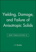 Yielding, Damage and Failure of Anisotropic Solids