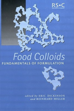 Food Colloids: Fundamentals of Formulation (Special Publications)