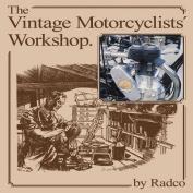 The Vintage Motorcyclists' Workshop