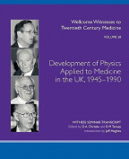 Development of Physics Applied to Medicine in the UK, 1945-1990