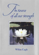 The Source of All Our Strength