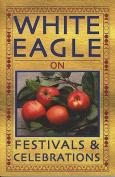 White Eagle on...Festivals and Celebrations