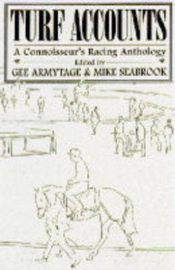 Turf Accounts: A Connoisseur's Racing Anthology