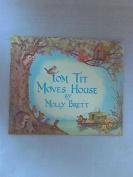 Tom Tit Moves House