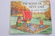 Pip Squeak Sets Sail